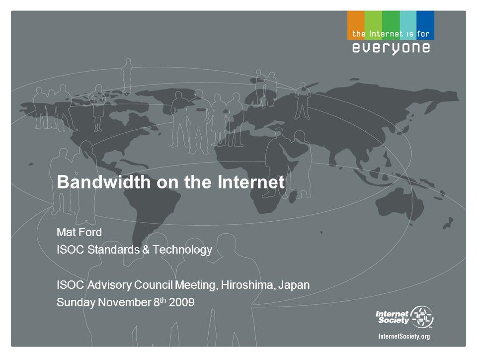2009-11-08Bandwidth on the Internet, ISOC AC Meeting12