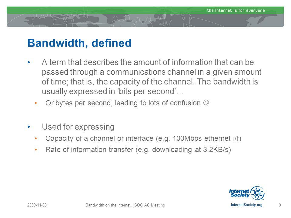 2009-11-08Bandwidth on the Internet, ISOC AC Meeting14