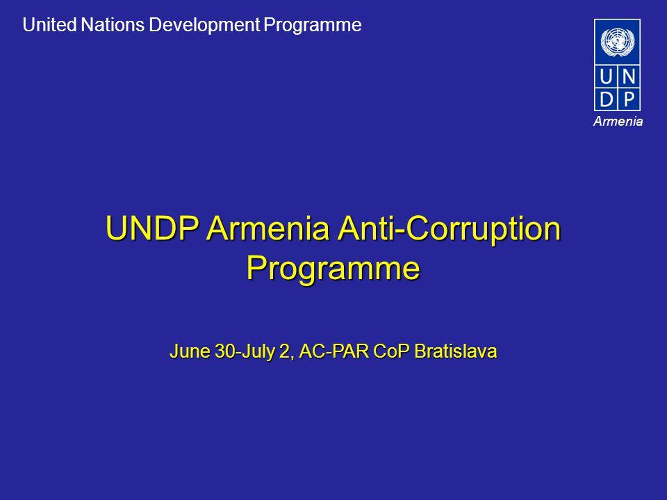 United Nations Development Programme Armenia UNDP Armenia Anti-Corruption Programme June 30-July 2, AC-PAR CoP Bratislava