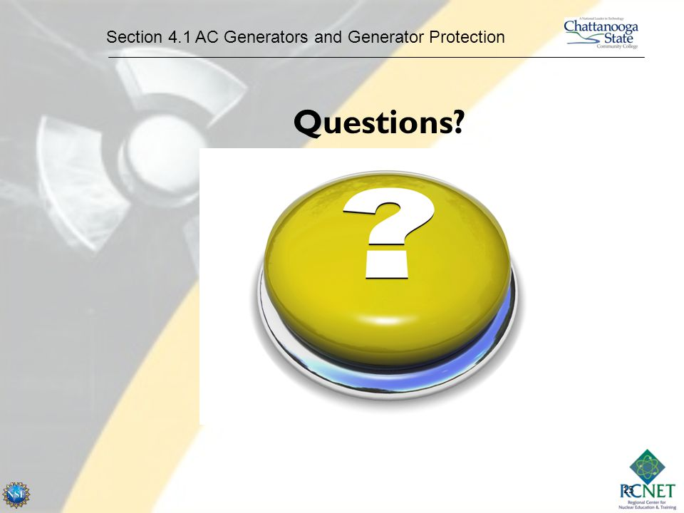 15 Questions? Section 4.1 AC Generators and Generator Protection