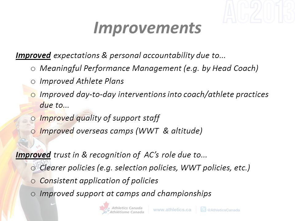 Improvements Improved expectations & personal accountability due to...