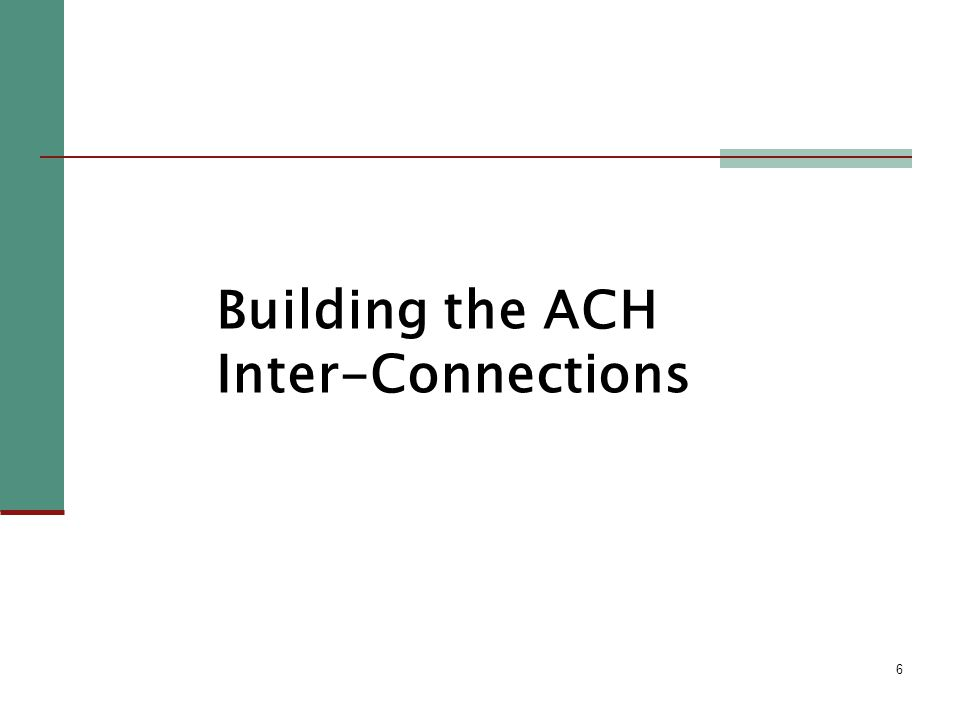 6 Building the ACH Inter-Connections