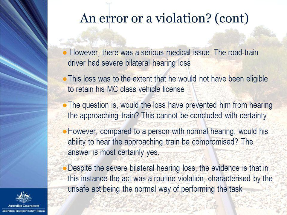 An error or a violation. (cont) ● However, there was a serious medical issue.