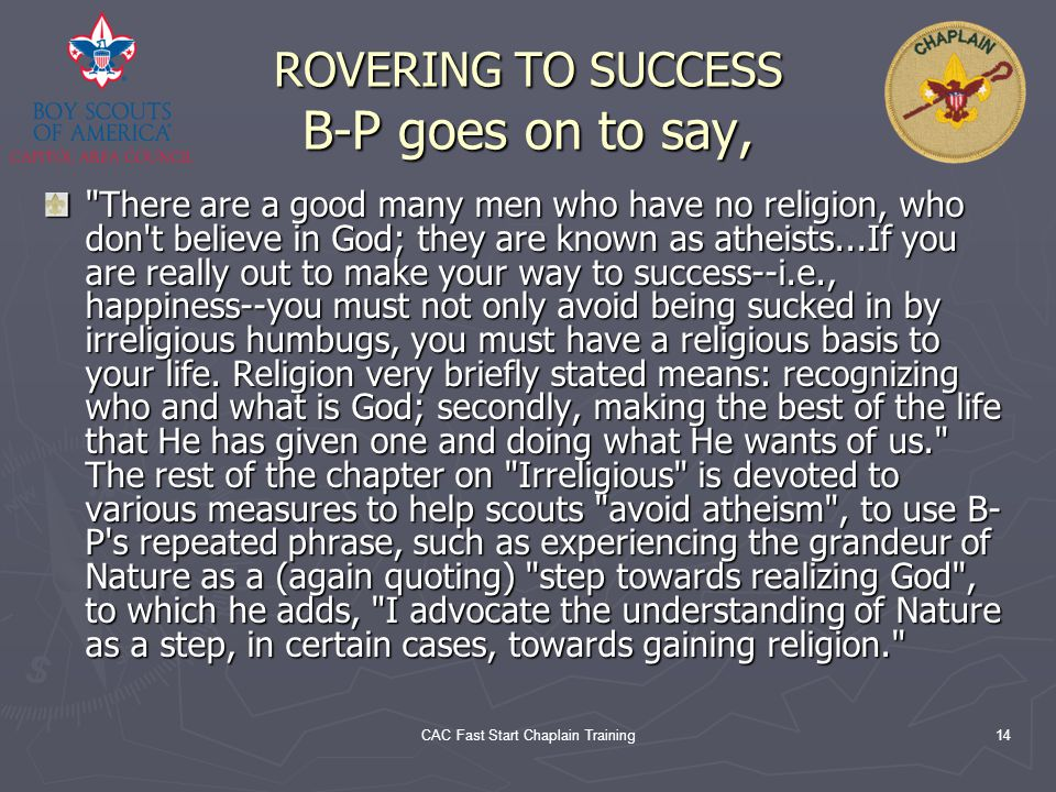 CAC Fast Start Chaplain Training14 ROVERING TO SUCCESS B-P goes on to say,