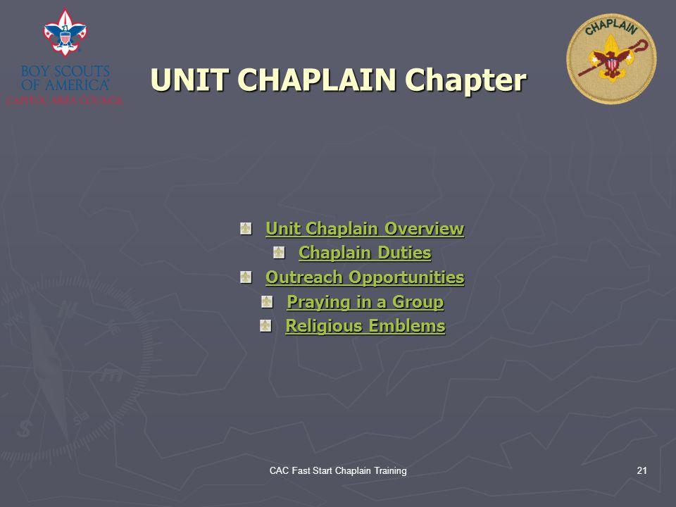 CAC Fast Start Chaplain Training21 UNIT CHAPLAIN Chapter Unit Chaplain Overview Unit Chaplain Overview Chaplain Duties Chaplain Duties Outreach Opport
