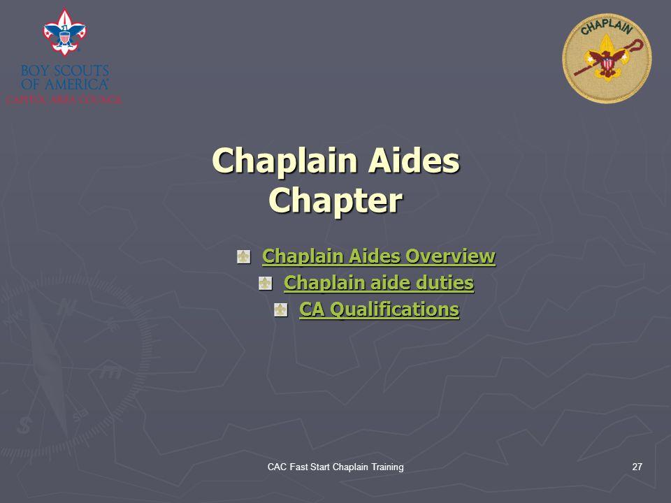 CAC Fast Start Chaplain Training27 Chaplain Aides Chapter Chaplain Aides Overview Chaplain Aides Overview Chaplain aide duties Chaplain aide duties CA