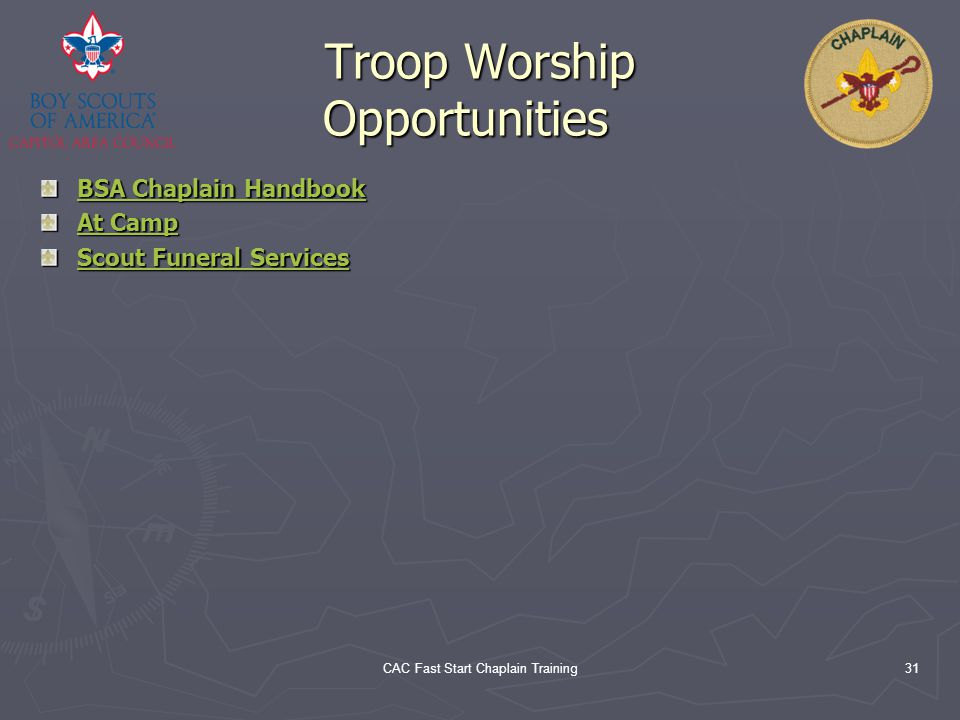CAC Fast Start Chaplain Training31 Troop Worship Opportunities Troop Worship Opportunities BSA Chaplain Handbook BSA Chaplain Handbook At Camp At Camp