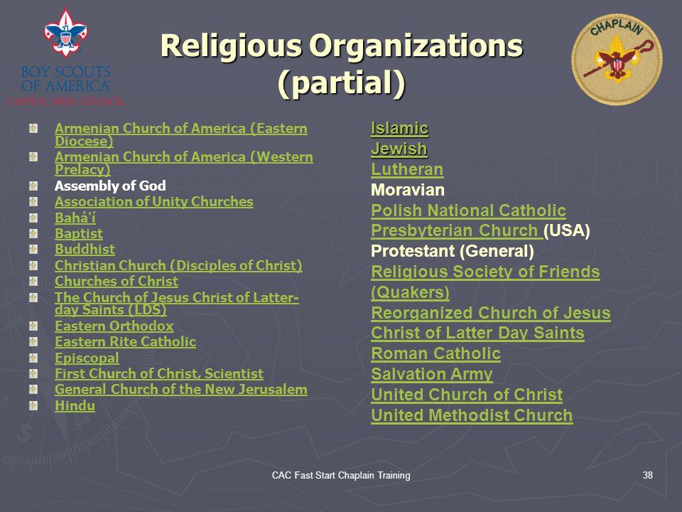 CAC Fast Start Chaplain Training38 Religious Organizations (partial) Armenian Church of America (Eastern Diocese) Armenian Church of America (Western