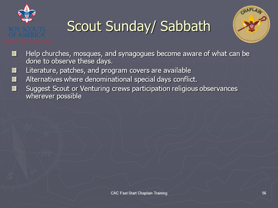 CAC Fast Start Chaplain Training56 Scout Sunday/ Sabbath Help churches, mosques, and synagogues become aware of what can be done to observe these days