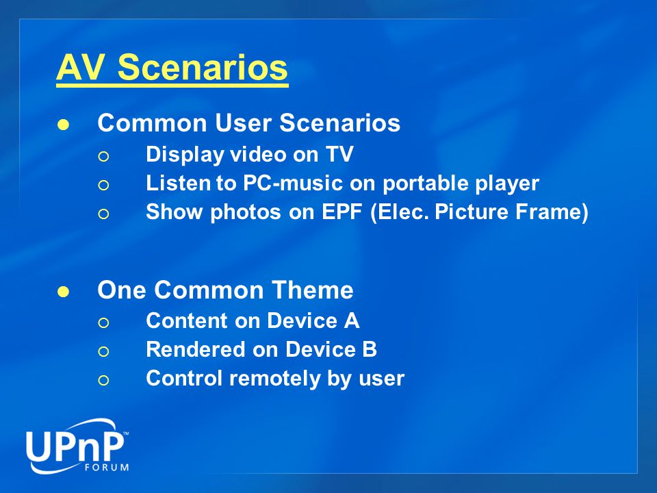 AV Scenarios Common User Scenarios  Display video on TV  Listen to PC-music on portable player  Show photos on EPF (Elec.