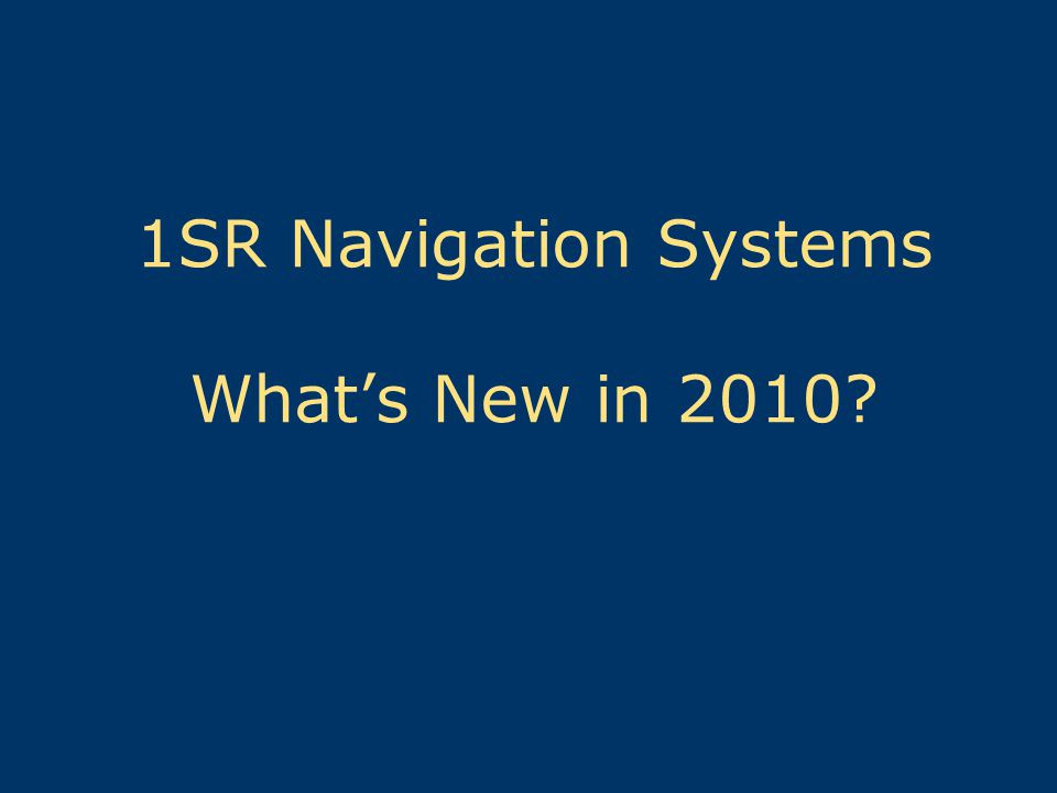 1SR Navigation Systems What's New in 2010