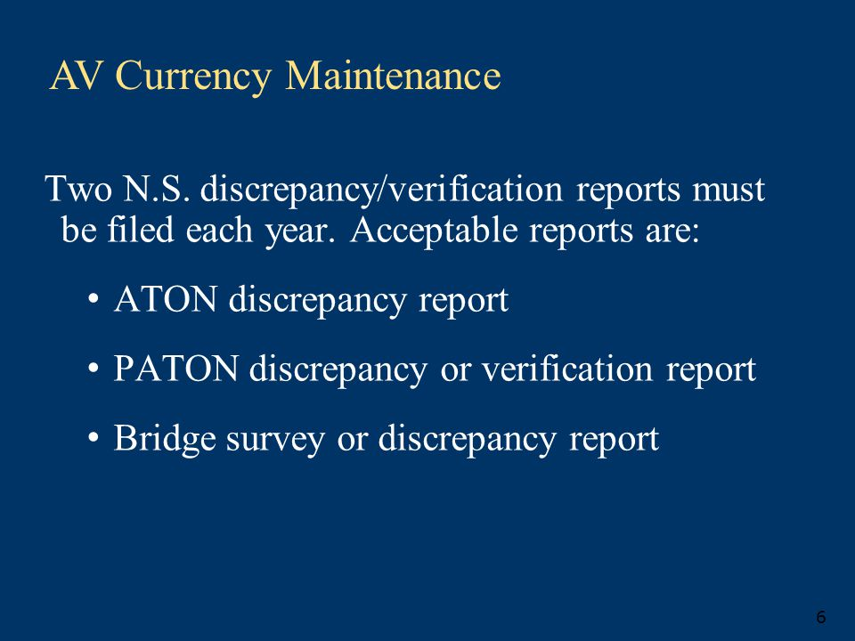 AV Currency Maintenance 6 Two N.S. discrepancy/verification reports must be filed each year.