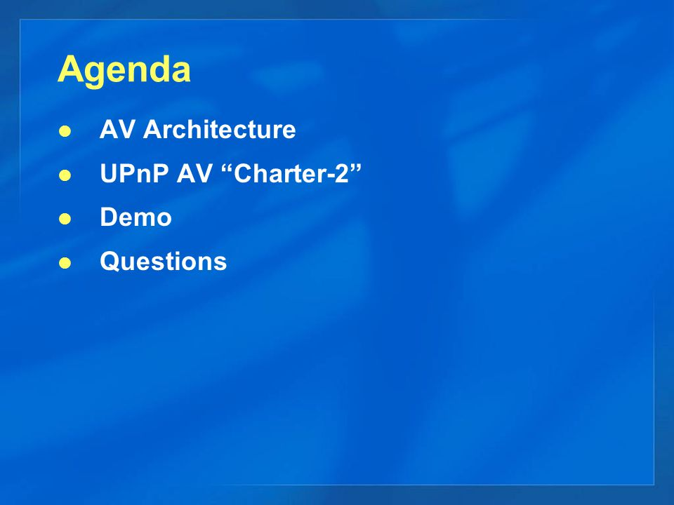 Agenda AV Architecture UPnP AV Charter-2 Demo Questions