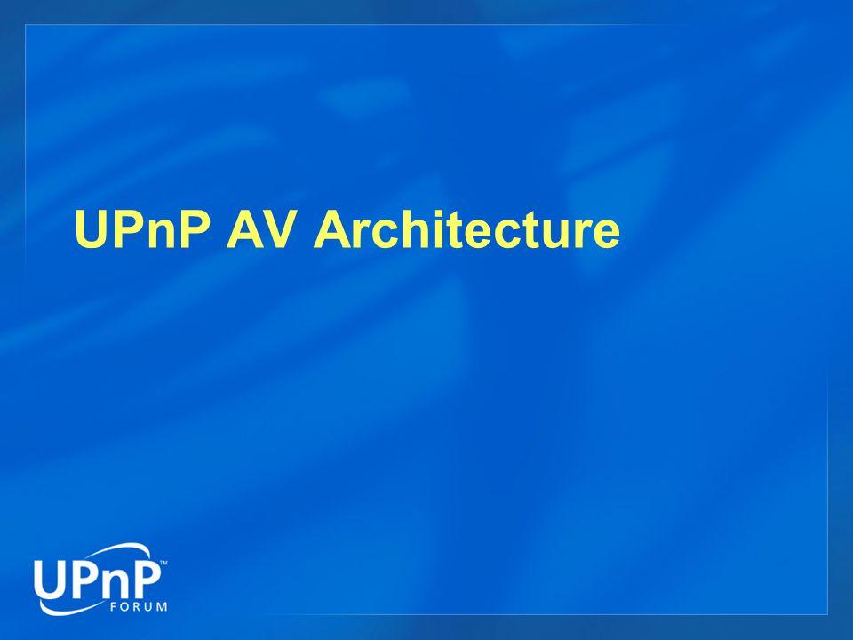 UPnP AV Architecture