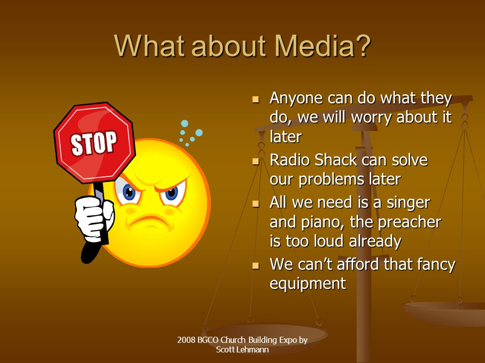 2008 BGCO Church Building Expo by Scott Lehmann What about Media.