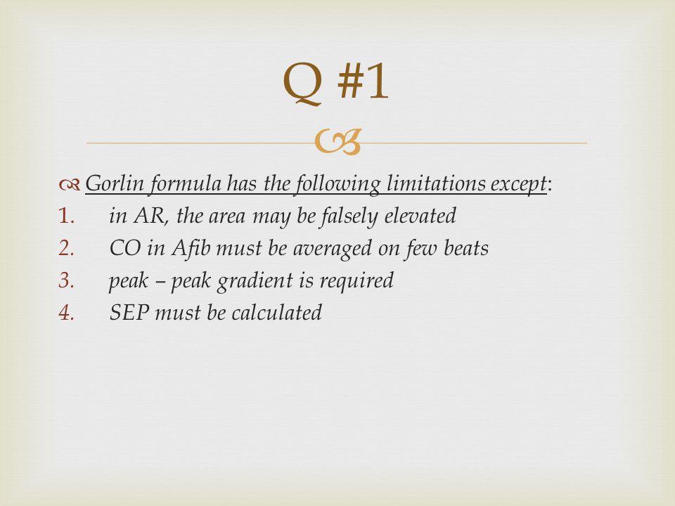   Gorlin formula has the following limitations except : 1.