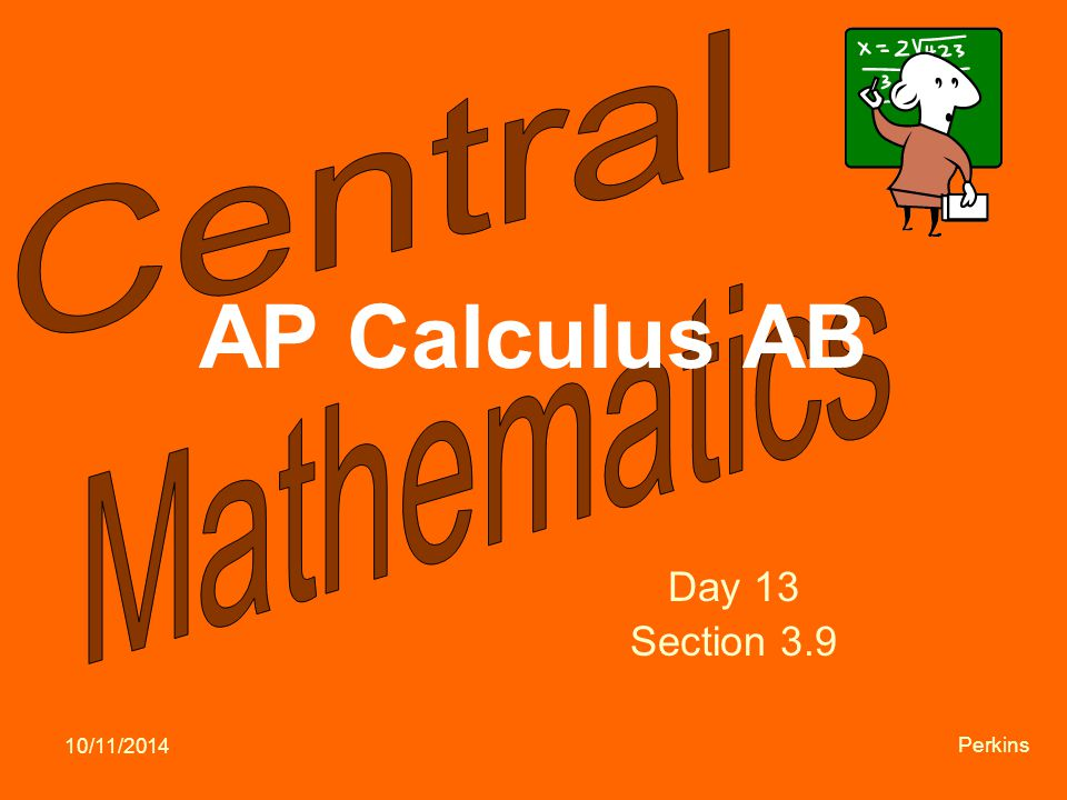 10/11/2014 Perkins AP Calculus AB Day 13 Section 3.9