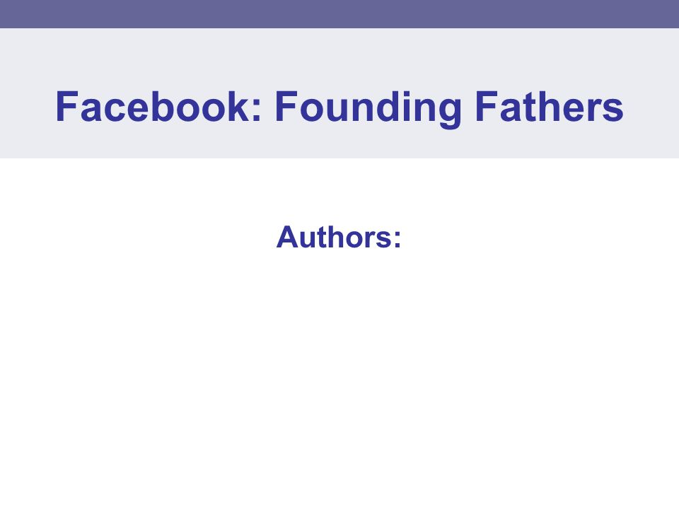 Facebook: Founding Fathers Authors: