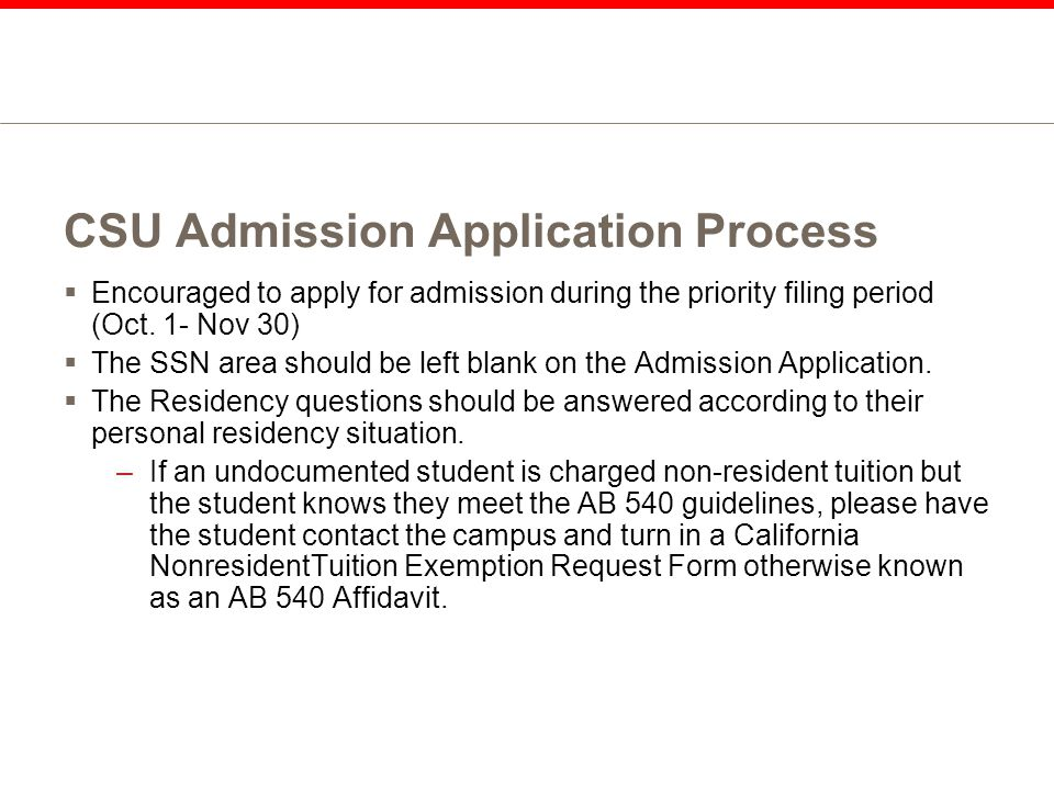 CSU Admission Application Process  Encouraged to apply for admission during the priority filing period (Oct.