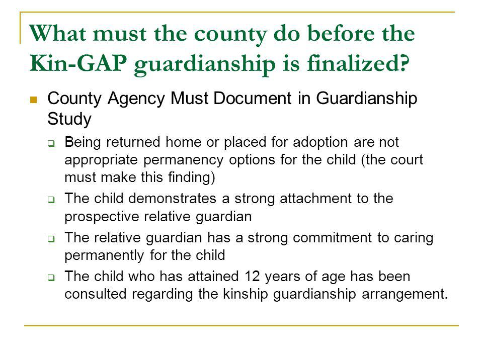 What must the county do before the Kin-GAP guardianship is finalized.