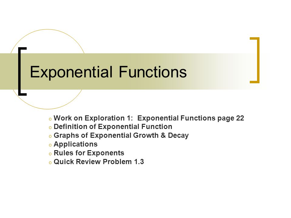 Review from Algebra 1 & 2 Refresh your memory on the rules of exponents on page 23.