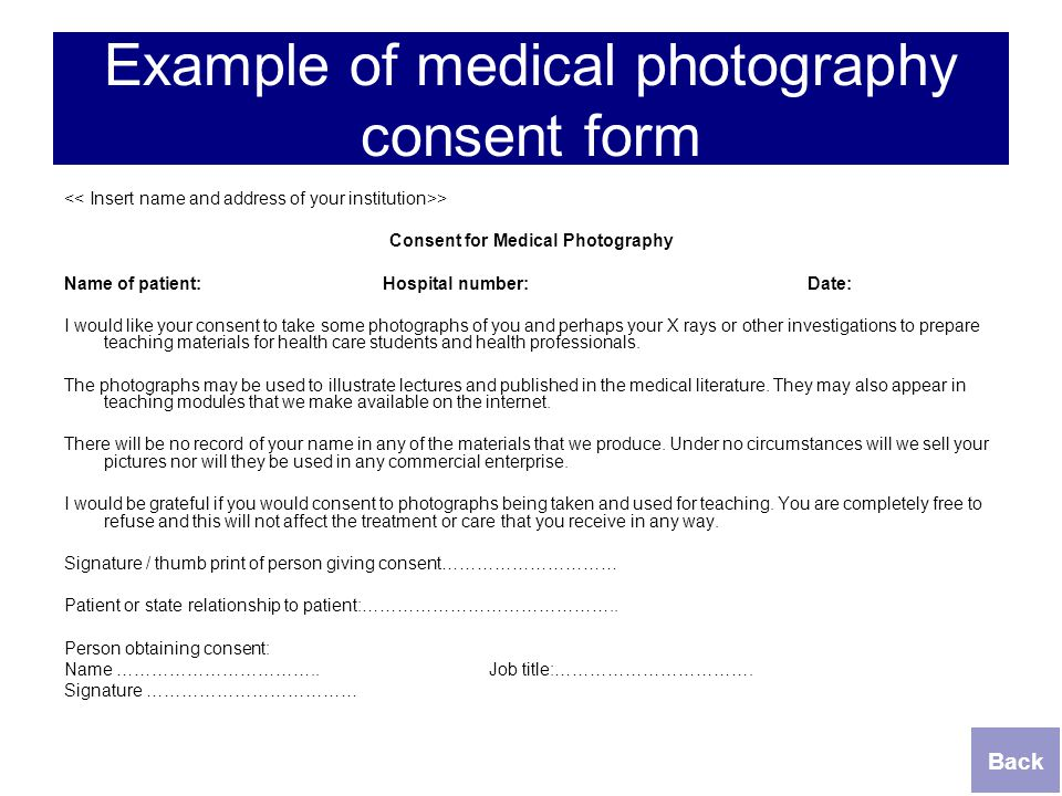 Example of medical photography consent form > Consent for Medical Photography Name of patient:Hospital number:Date: I would like your consent to take