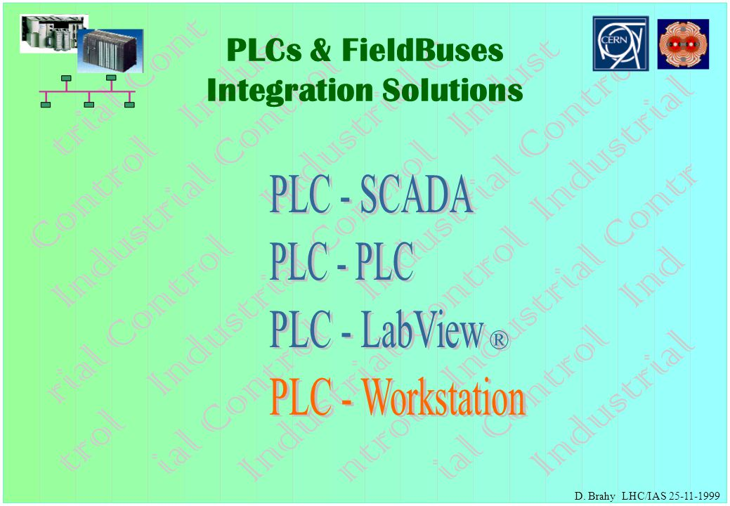 D. Brahy LHC/IAS 25-11-1999 PLCs & FieldBuses Integration Solutions