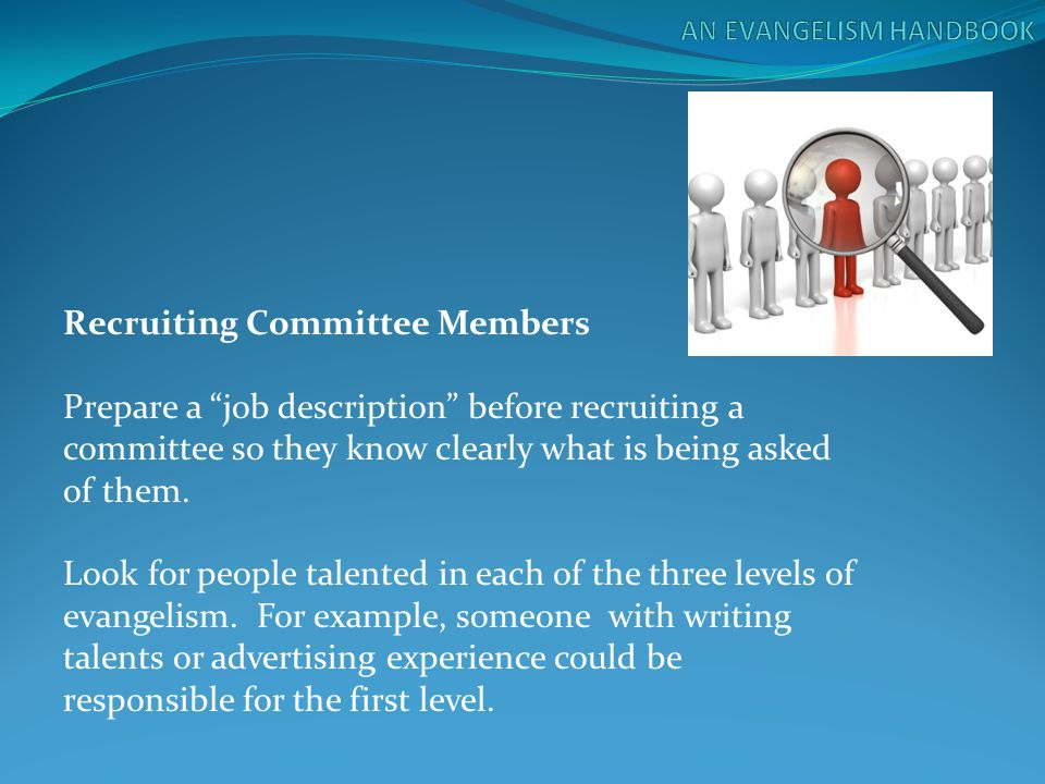 """Recruiting Committee Members Prepare a """"job description"""" before recruiting a committee so they know clearly what is being asked of them. Look for peop"""