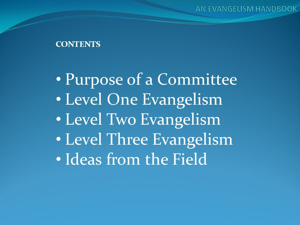 Level Two Objective: (Sample) By _(date)__ the Evangelism Committee will request that the Central Illinois District present a witness workshop at our church.