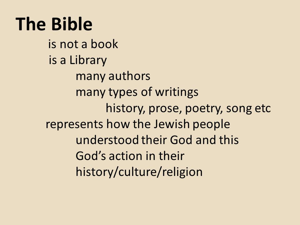 The Bible is not a book is a Library many authors many types of writings history, prose, poetry, song etc represents how the Jewish people understood