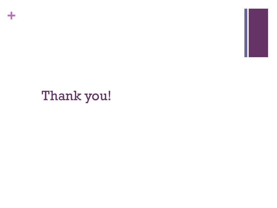 + Thank you!