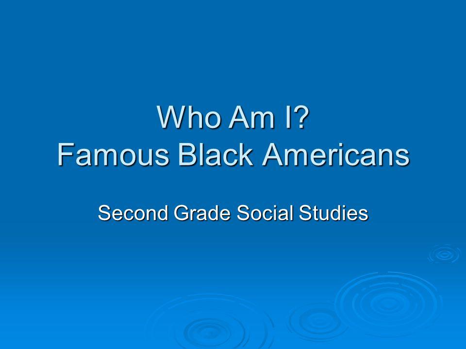 Who Am I? Famous Black Americans Second Grade Social Studies