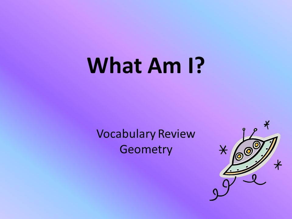 What Am I Vocabulary Review Geometry