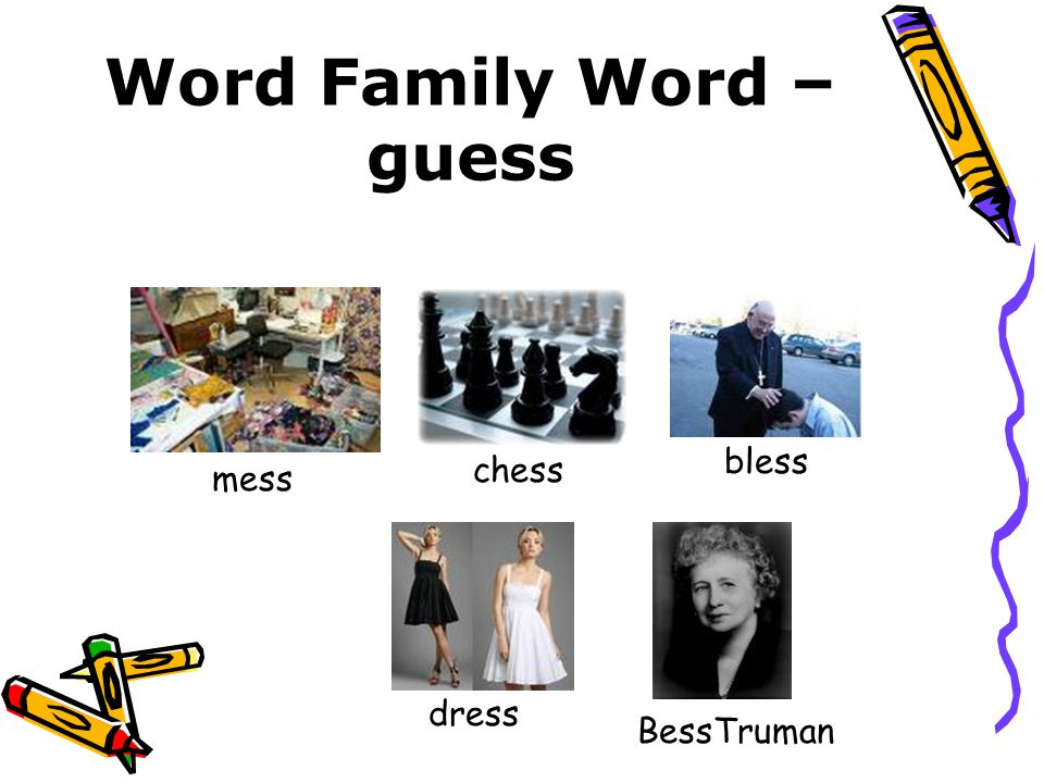 Word Family Word – guess mess chess bless dress BessTruman