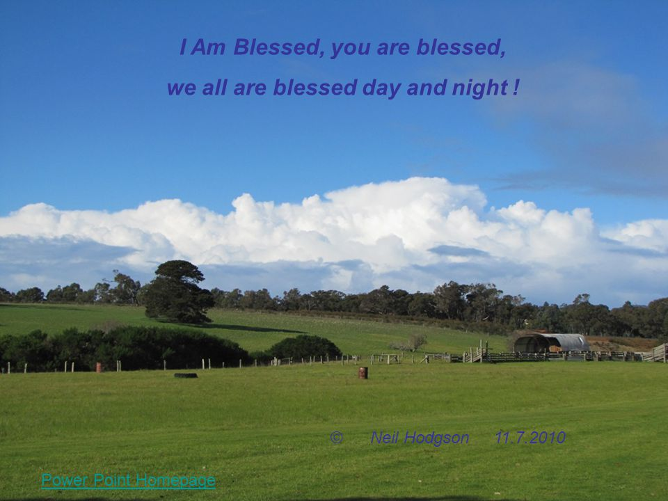 I Am Blessed, you are blessed, we all are blessed day and night .