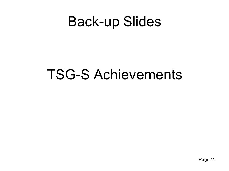 Page 11 Back-up Slides TSG-S Achievements