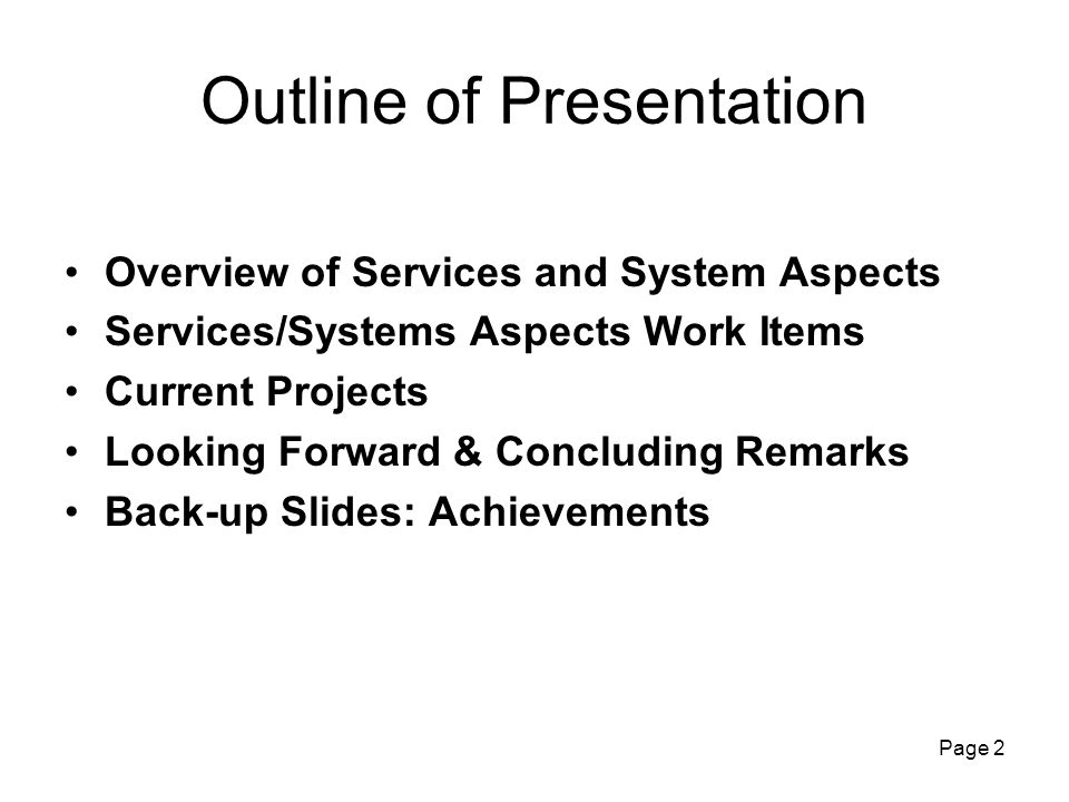 Page 2 Outline of Presentation Overview of Services and System Aspects Services/Systems Aspects Work Items Current Projects Looking Forward & Concluding Remarks Back-up Slides: Achievements
