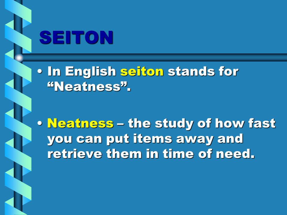 SEITON In English seiton stands for Neatness .In English seiton stands for Neatness .