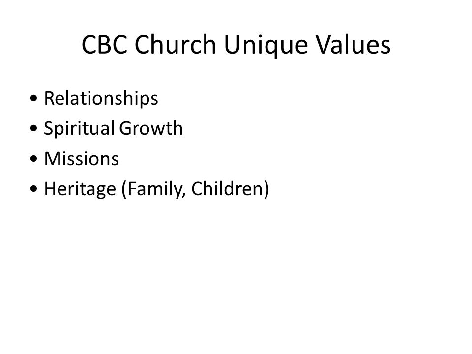 CBC Church Unique Values Relationships Spiritual Growth Missions Heritage (Family, Children)