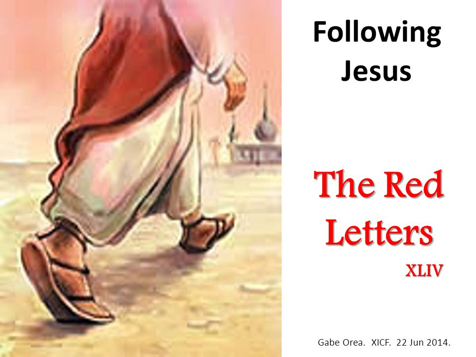 Following Jesus The Red Letters Gabe Orea. XICF. 22 Jun 2014. XLIV
