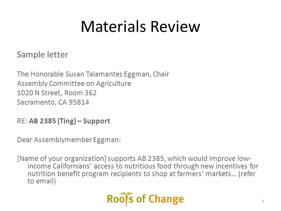 Materials Review Sample letter The Honorable Susan Talamantes Eggman, Chair Assembly Committee on Agriculture 1020 N Street, Room 362 Sacramento, CA 9