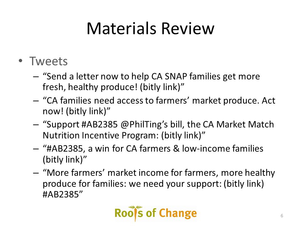 "Materials Review Tweets – ""Send a letter now to help CA SNAP families get more fresh, healthy produce! (bitly link)"" – ""CA families need access to far"