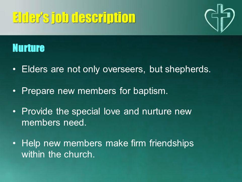 Nurture Elders are not only overseers, but shepherds.