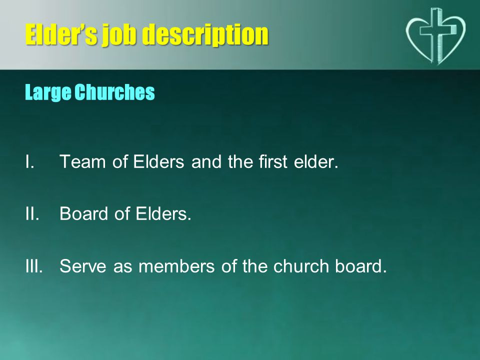 Large Churches I.I.Team of Elders and the first elder.