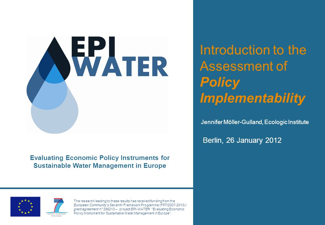1 1.The Policy Cylce - Policy Implementation  Identification and assessment of key factors which are important for the successful implementation of EPIs Policy implementation phase: Theoretical ideas  practice Often neglected in policy process # of factors that prevent successful policy implementation Source: Ecoinformatics International Inc