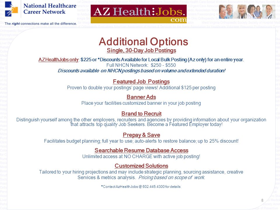 {Welcome} Additional Options Single, 30-Day Job Postings AZHealthJobs only: $225 or *Discounts Available for Local Bulk Posting (Az only) for an entire year.