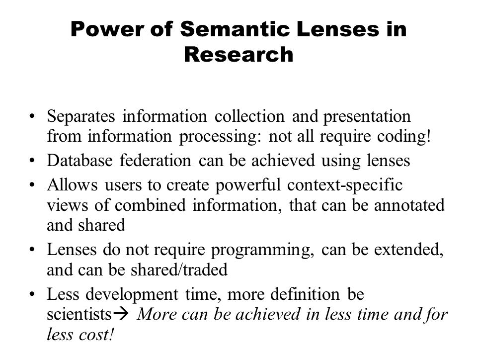 Power of Semantic Lenses in Research Separates information collection and presentation from information processing: not all require coding.