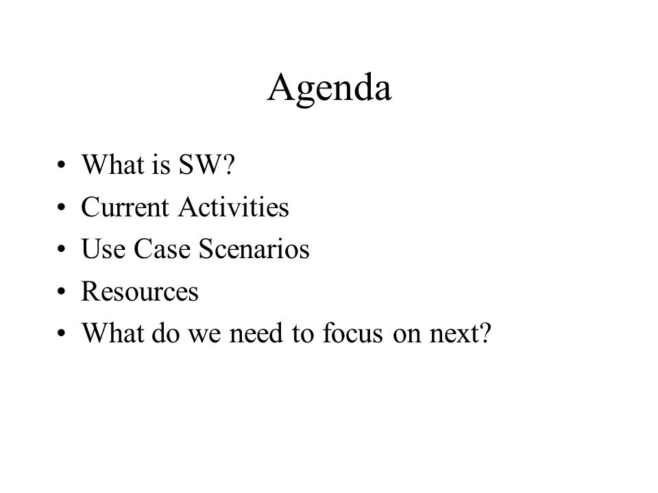 Agenda What is SW.