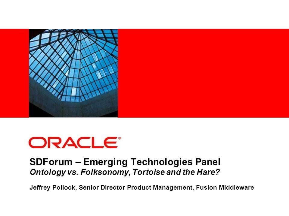 SDForum – Emerging Technologies Panel Ontology vs.
