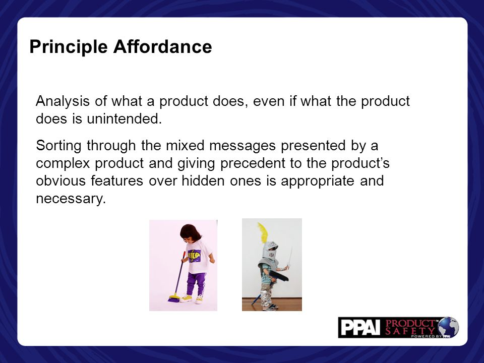 Principle Affordance Analysis of what a product does, even if what the product does is unintended.
